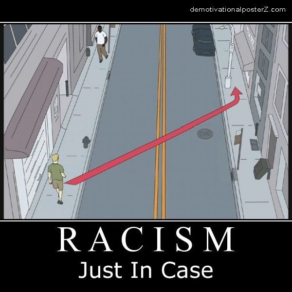 Racism - just in case