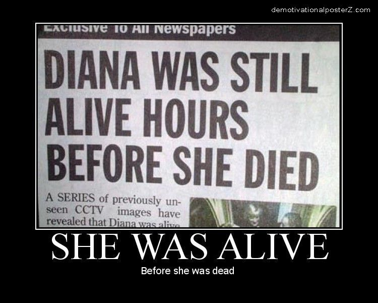 She was alive before she was dead
