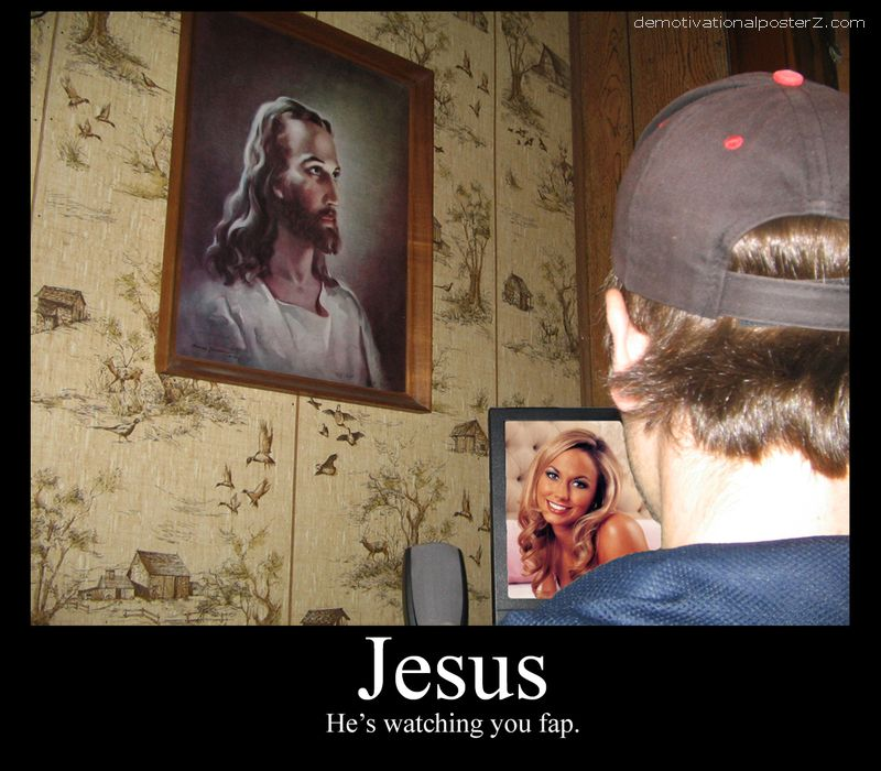 Jesus is watching you fap