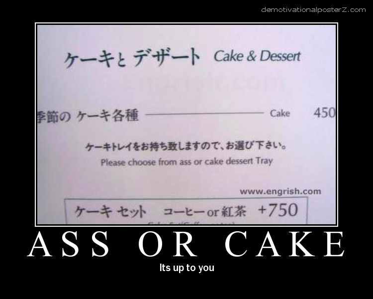 Ass or cake - it's up to you