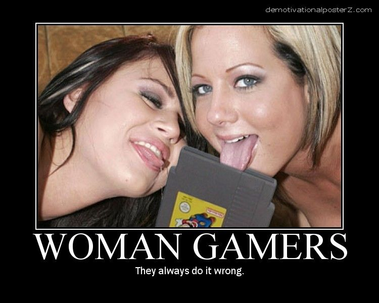 Woman gamers - they always do it wrong
