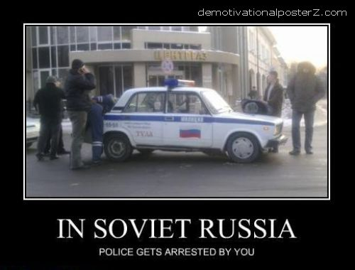 in soviet russia police gets arrested by you