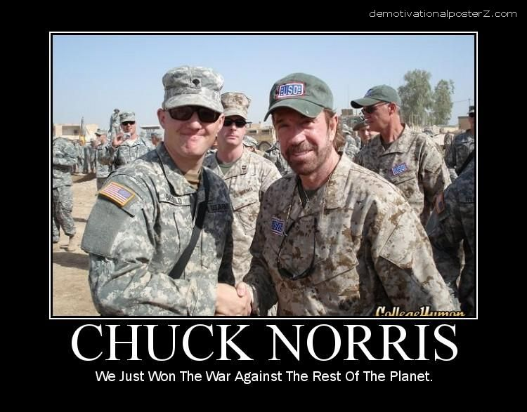 Chuck Norris - we just won the war against the rest of the planet