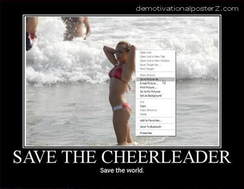 Save The Cheerleader - Save The World motivational poster