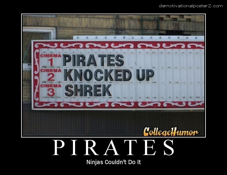 Pirates knocked up Shrek Ninjas couldn't do it motivational poster