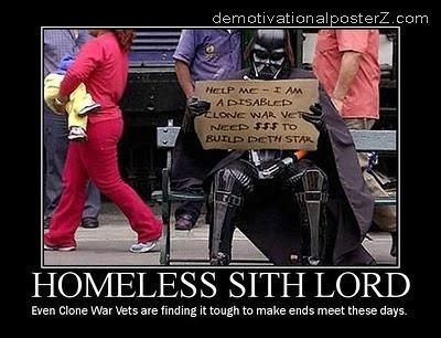 HOMELESS SITH LORD motivational poster