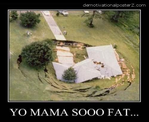 YO MAMA SO FAT motivational poster