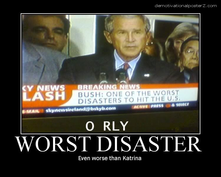 bush worst disaster worse than katrina