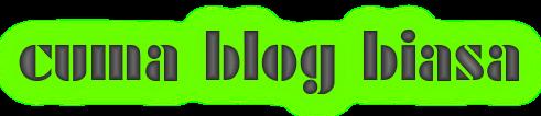 Cuma Blog Biasa