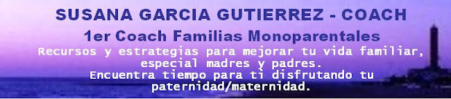 SUSANA GARCIA GUTIERREZ - COACH FAMILIAS MONOPARENTALES - Coaching, PNL, Familia