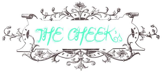 The Cheek's