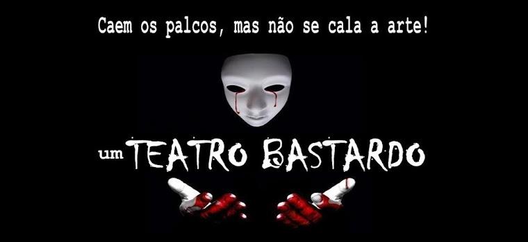 Um Teatro Bastardo