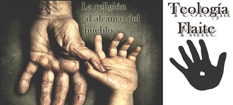 TEOLOGIA FLAITE. Comentarios Teológicos Populares. El blog de Gonzalo Ramírez, un teólogo flaite