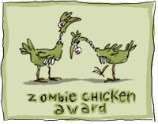 Award: Zombie Chickens