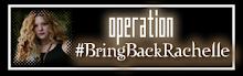 Operación ¡traigan de vuelta a rachelle!