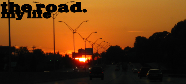 the road -- my life