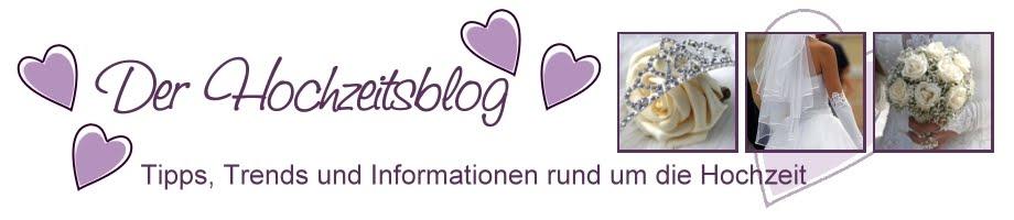 Hochzeitsblog - Tipps, Trends und Informationen rund um die Hochzeit