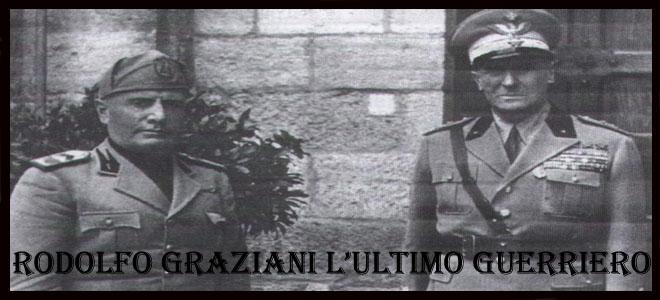 RODOLFO GRAZIANI L'ULTIMO GUERRIERO