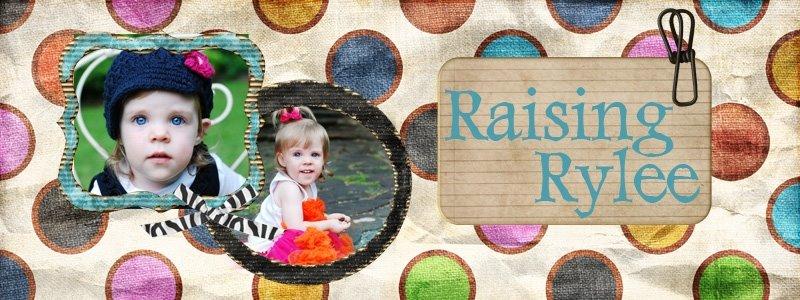 Raising Rylee