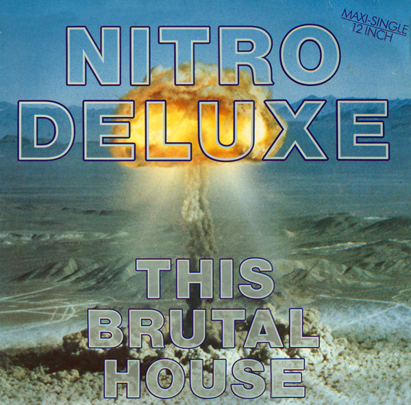 classic house music nitro deluxe this brutal house