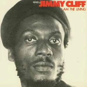 Jimmy_Cliff_W_I_Am_The_Living