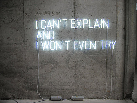 i can´t explain and i won´t even try