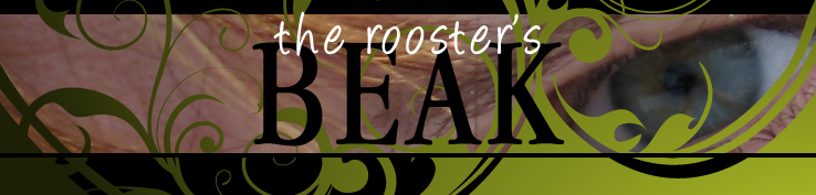 The Rooster's Beak