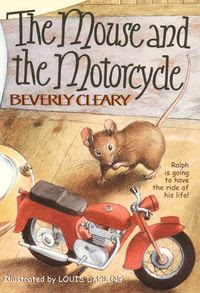 Book Cover of The Mouse and the Motorcycle by Beverly Cleary