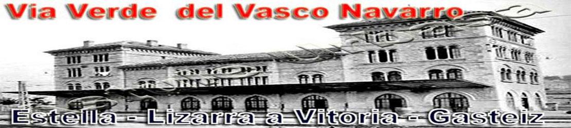 La Vía Verde  del  Ferrocarril Vasco Navarro, Estella - Lizarra a Vitoria Gasteiz