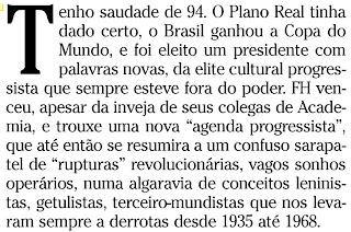 primeiro parágrafo da crônica de Arnaldo Jabor publicada no jornal O GLOBO de 10 de novembro de 2009