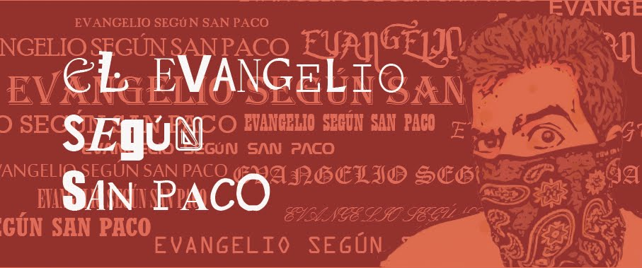EVANGELIO SEGÚN SAN PACO