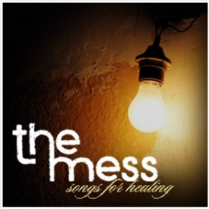 The Mess - Songs For Healing EP (2008)
