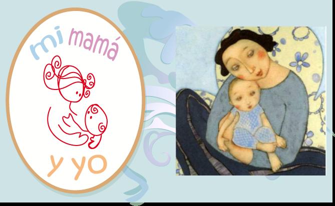 A MI MAMÁ Y YO