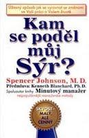Obálka knihy od Spencera Johnsona - Kam se poděl můj sýr!