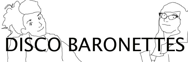 Disco Baronettes