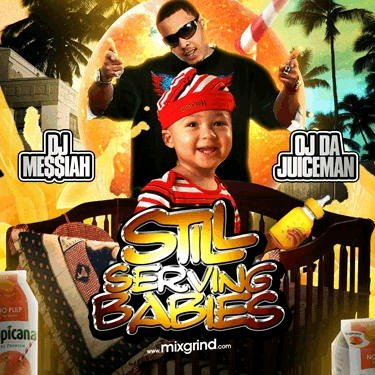 [00_dj_messiah_and_oj_da_juiceman_still_servin_babies-bootleg-2009-front-djleak.jpg]