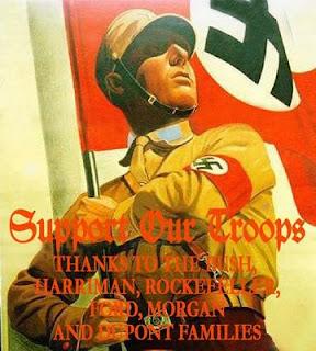 SUPPORT OUR TROOPS, NAZI, FINANCE, BUSH, harriman, rockefeller, ford, morgan