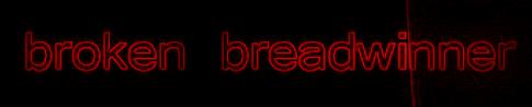 broken breadwinner