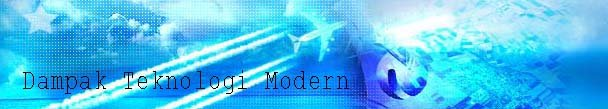 Dampak Teknologi Modern