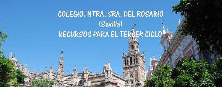 Colegio Ntra. Sra. del Rosario   (Sevilla)  (Recursos para el Tercer Ciclo)