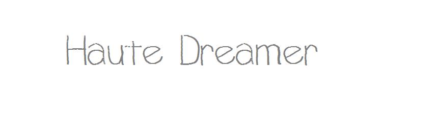 Haute Dreamer