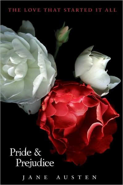 Twilight-inspired cover for Pride and Prejudice, with blown roses on a black background and the tagline &quot;THE LOVE THAT STARTED IT ALL&quot;