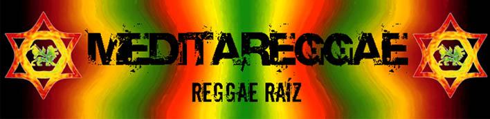 MEDITAREGGAE - Reggae Raíz - Jah em Primeiro