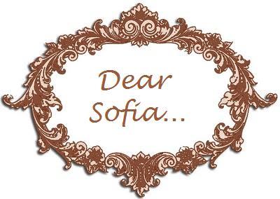 Dear Sofia...