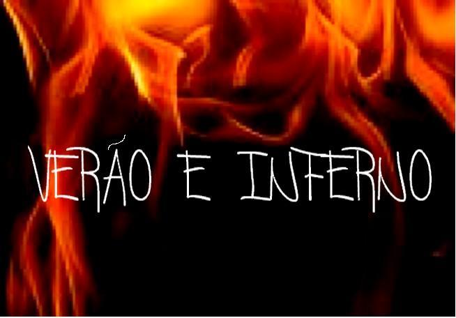 :: VERÃO E INFERNO ::