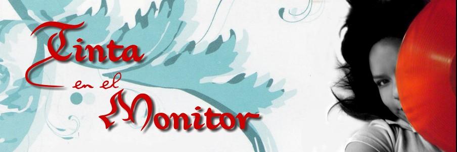 Tinta en el Monitor