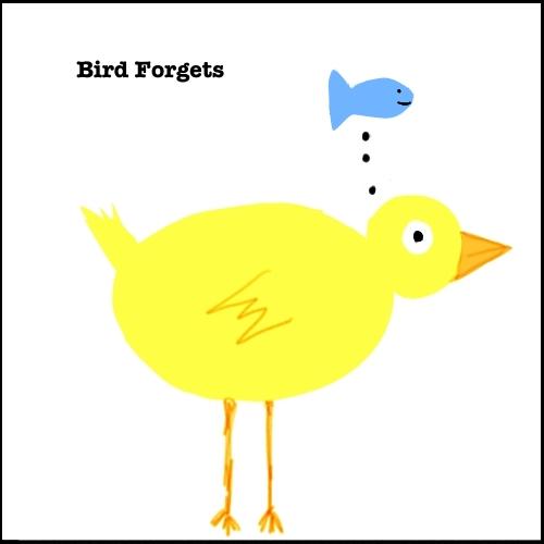[Bird+Forget]