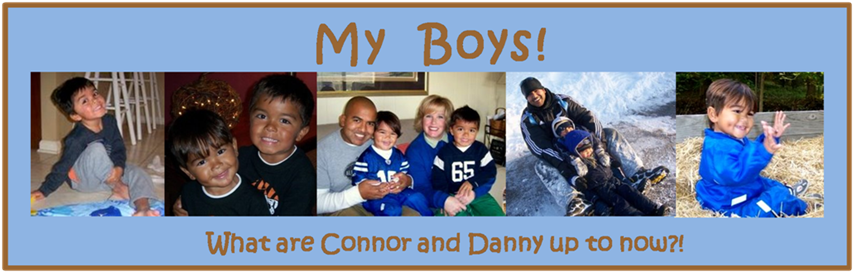 My Boys! What are Connor and Danny up to now?