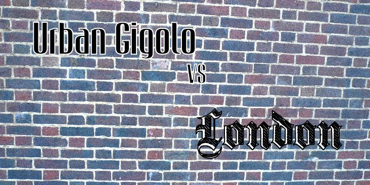 Urban Gigolo Vs London