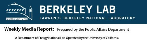 Berkeley Lab Media Report